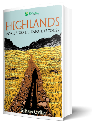 Livro Highlands - Por Baixo do Saiote Escocês - Guilherme Cavallari