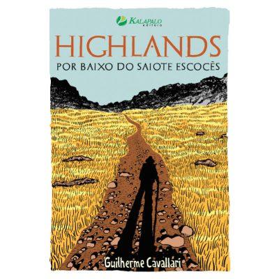 Highlands - Por Baixo do Saiote Escocês - Guilherme Cavallari