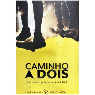 Livro Caminho a Dois - Pacific Crest Trail - Bia Carvalho e Edinho Ramon