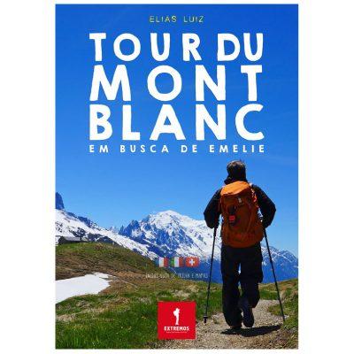 Tour du Mont Blanc, em Busca de Emelie – Extremos