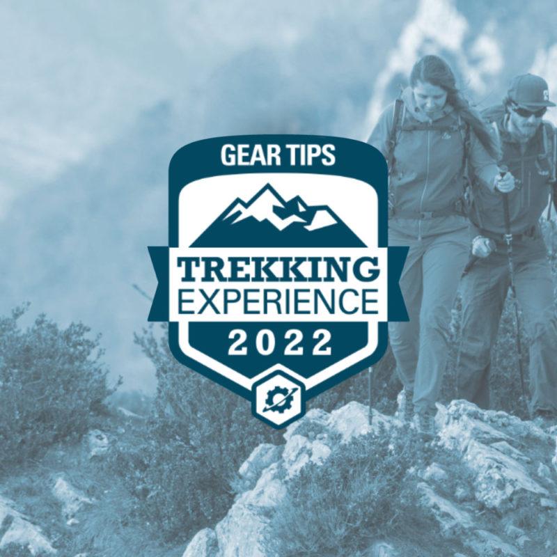 Gear Tips Trekking Experience 2022