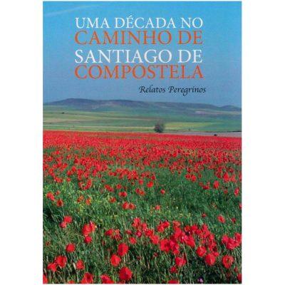 Livro Uma Década no Caminho de Santiago de Compostela