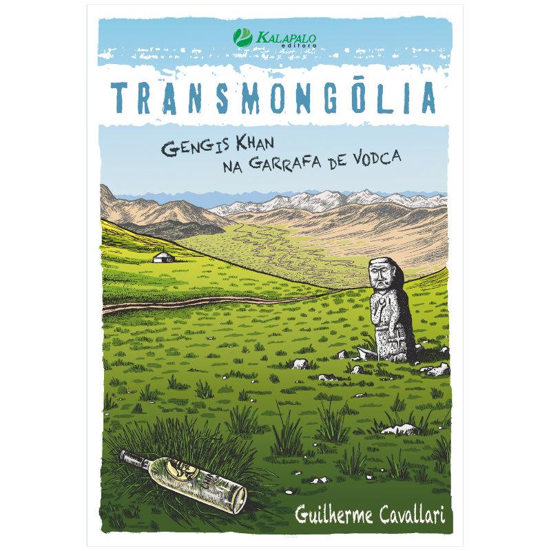 Livro Transmongólia - Guilherme Cavallari - Editora Kalapalo